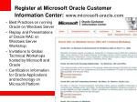 register at microsoft oracle customer information center www microsoft oracle com