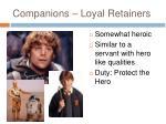 companions loyal retainers