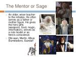 the mentor or sage