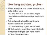 like the grandstand problem