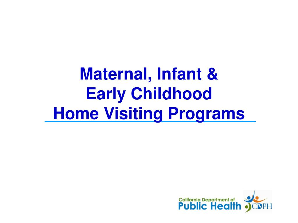 maternal infant early childhood home visiting programs l.
