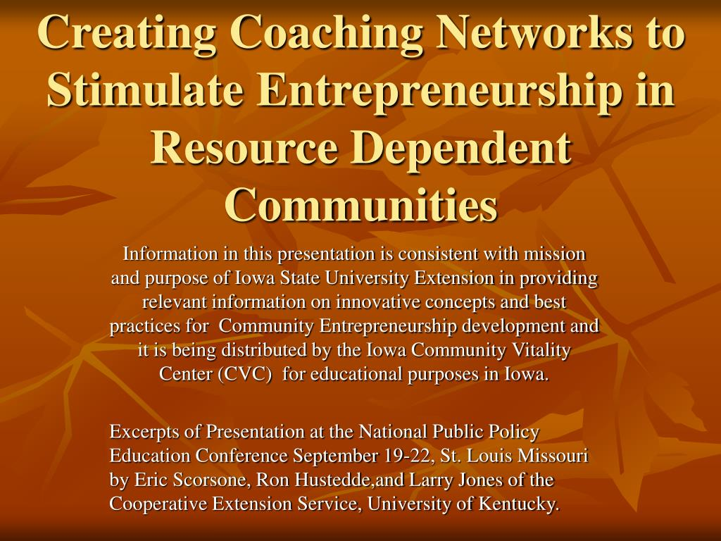 creating coaching networks to stimulate entrepreneurship in resource dependent communities l.