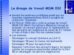 le groupe de travail mdm 032