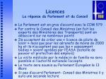 licences la r ponse du parlement et du conseil