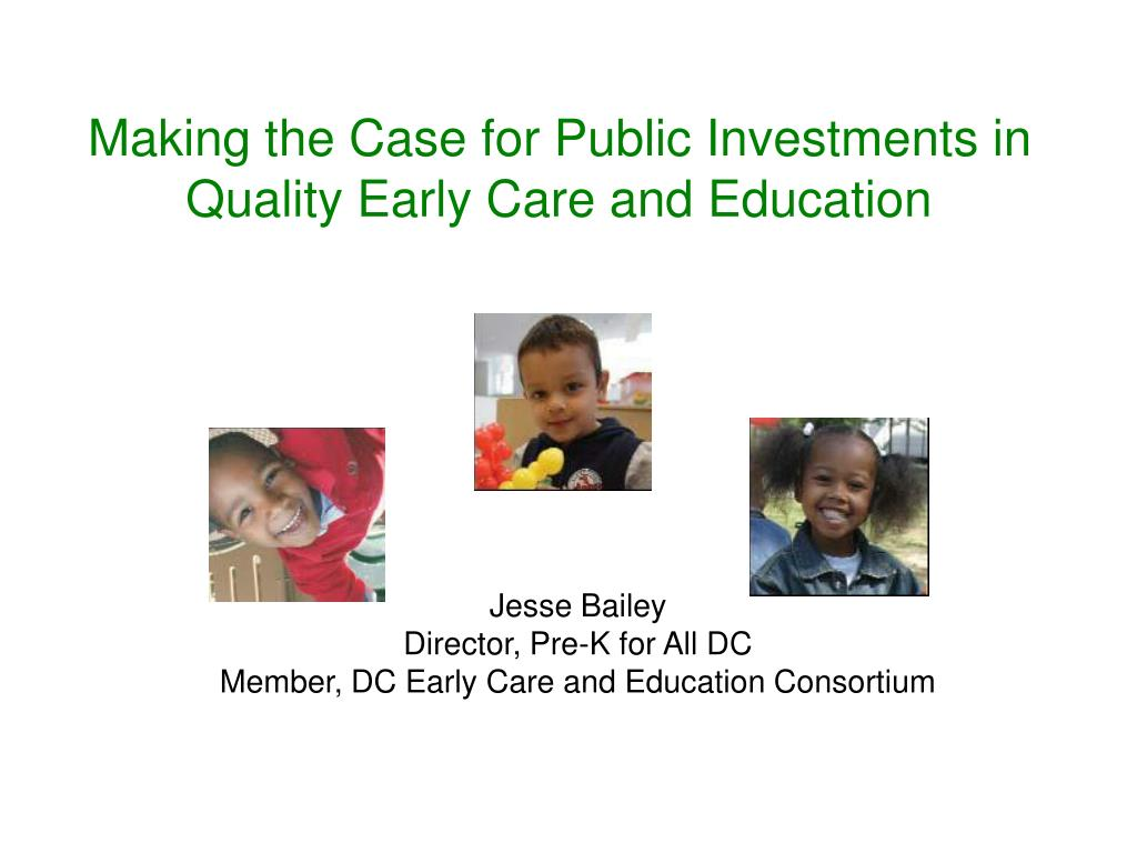making the case for public investments in quality early care and education l.