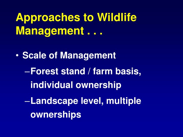 Approaches to Wildlife Management . . .