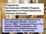 prepared by the extension wildlife program department of forest resources clemson university