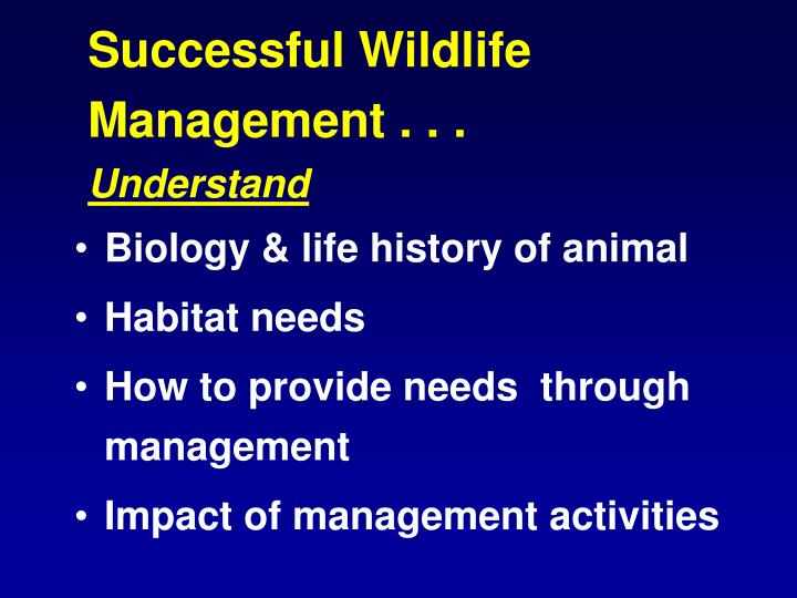 Successful Wildlife Management . . .