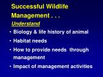 successful wildlife management understand