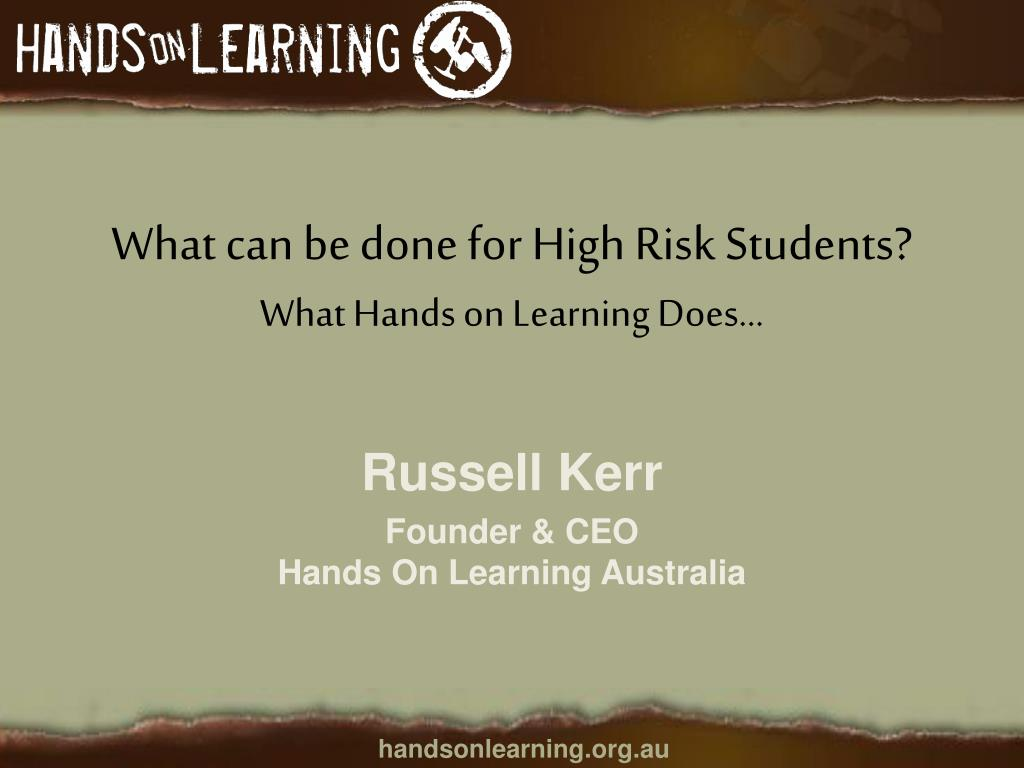 what can be done for high risk students what hands on learning does l.