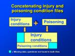 concatenating injury and poisoning condition files