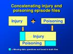 concatenating injury and poisoning episode files