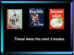 these were his next 3 books