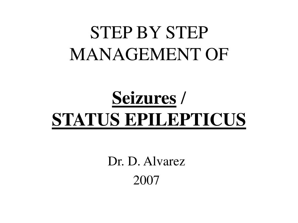 step by step management of seizures status epilepticus l.
