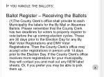 if you handle the ballots