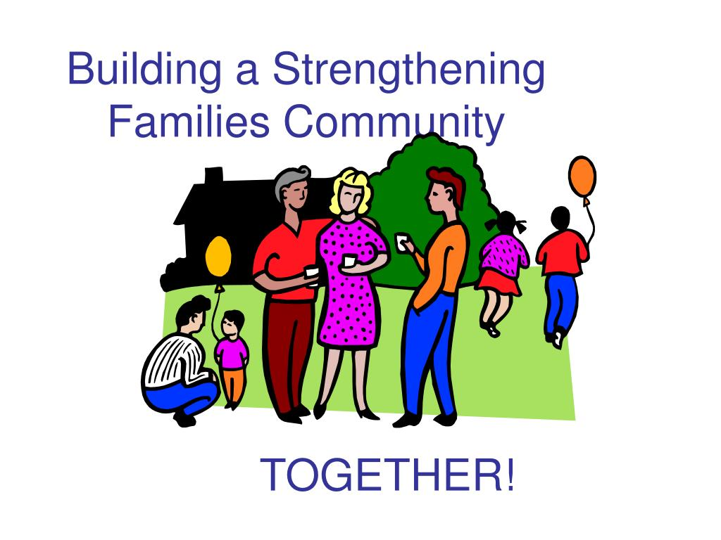 building a strengthening families community l.