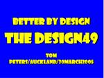 better by design the design49 tom peters auckland 30march2005