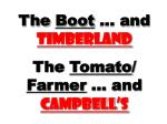the boot and timberland the tomato farmer and campbell s