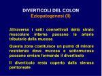 diverticoli del colon eziopatogenesi ii