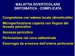 malattia diverticolare sintomatica complicata24