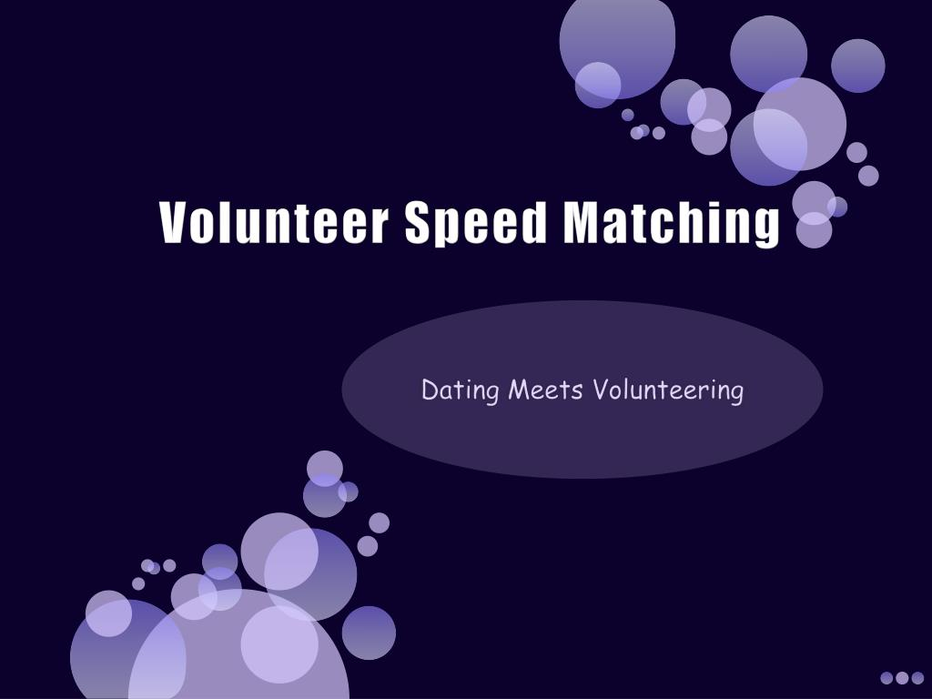 volunteer speed matching l.