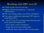 working with sbv over 50