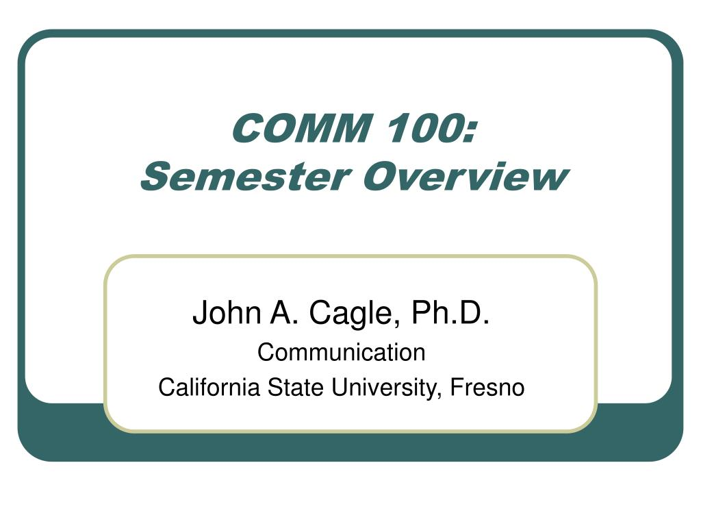 comm 100 semester overview l.