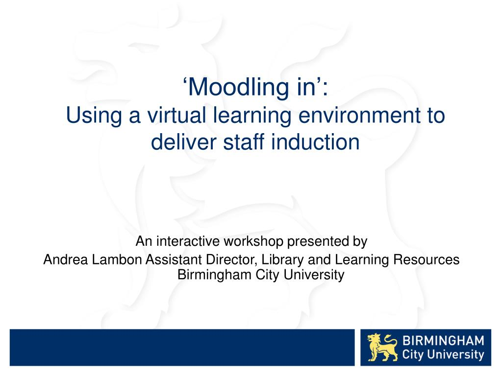 moodling in using a virtual learning environment to deliver staff induction l.