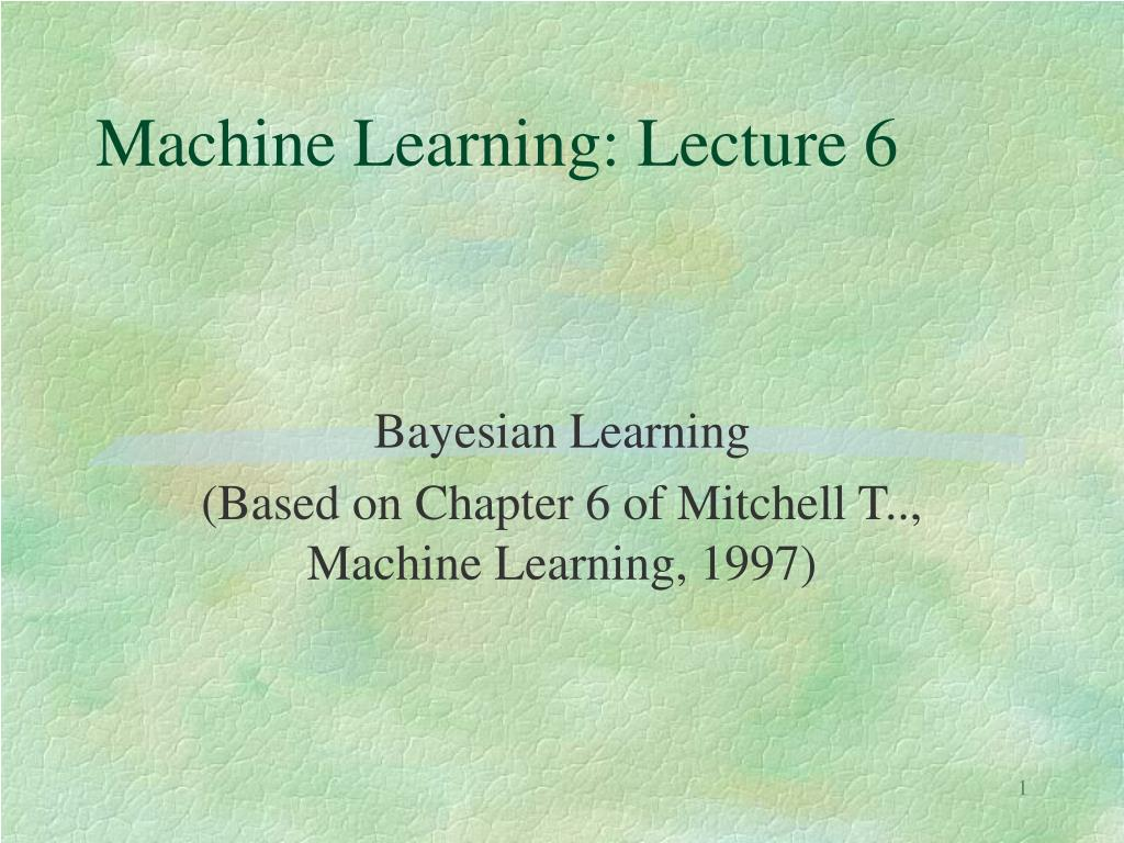 machine learning lecture 6 l.