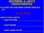 describing a light s characteristics8