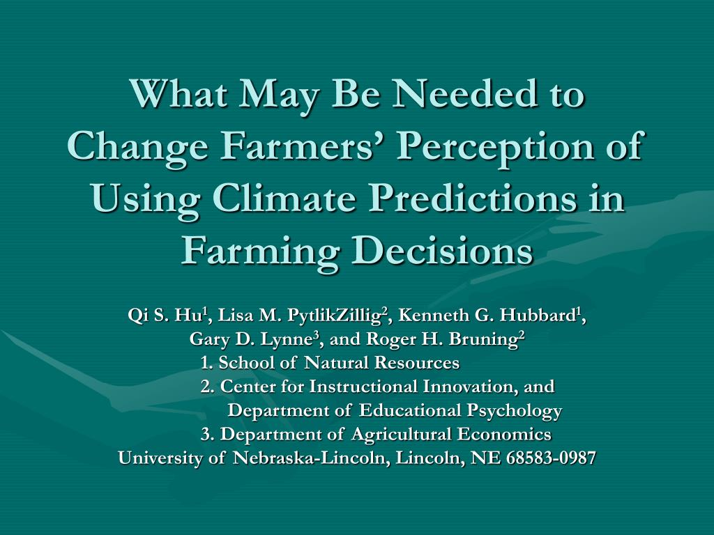 what may be needed to change farmers perception of using climate predictions in farming decisions l.