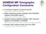 siemens mr tomographs configuration constraints