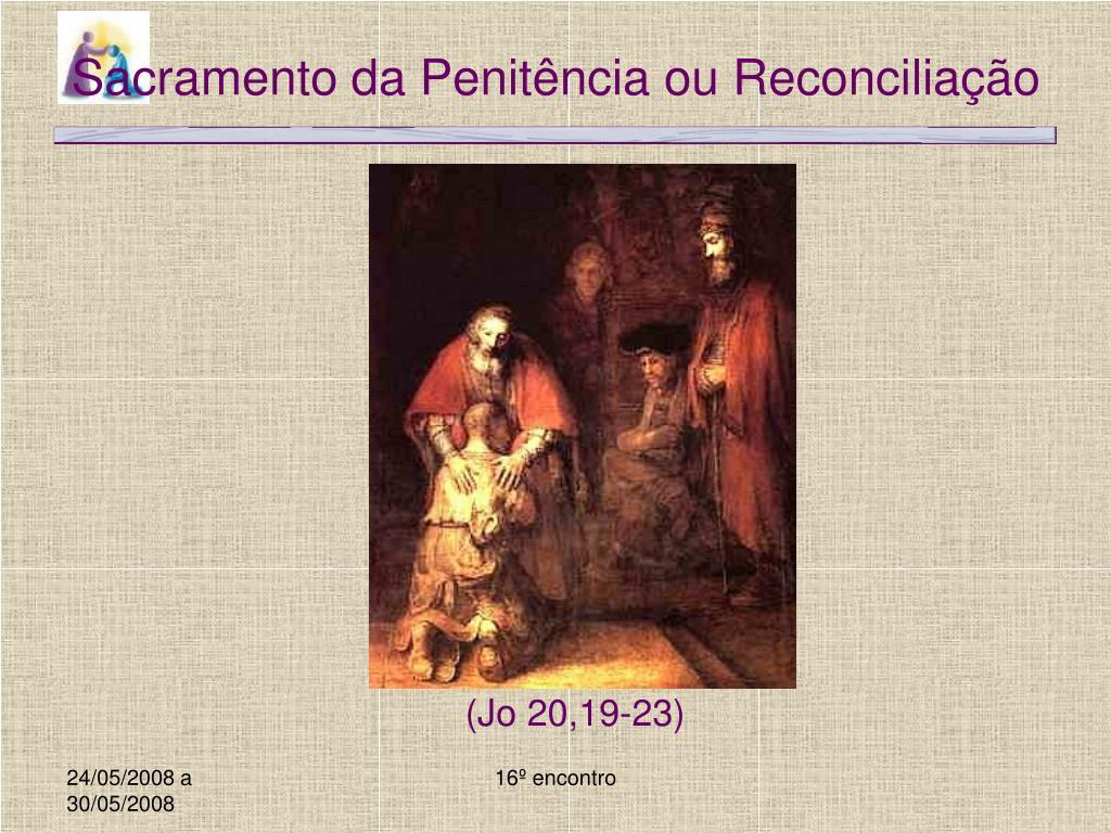 sacramento da penit ncia ou reconcilia o l.