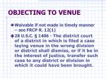 objecting to venue37