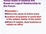 venue rules in general are based on logical relationship to the forum