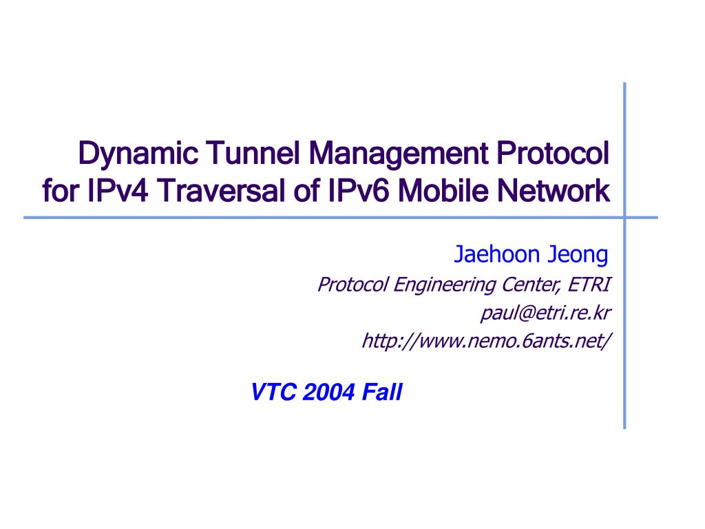 dynamic tunnel management protocol for ipv4 traversal of ipv6 mobile network l.