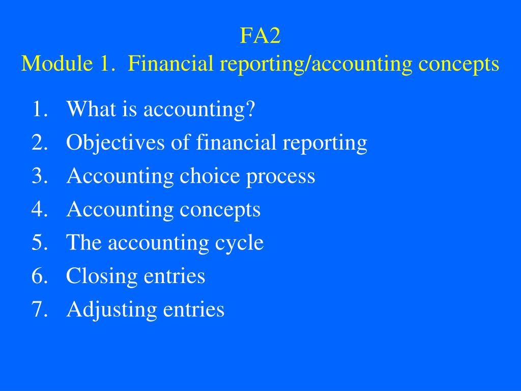 fa2 module 1 financial reporting accounting concepts l.