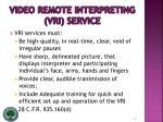 video remote interpreting vri service37