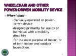 wheelchair and other power driven mobility device18
