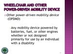 wheelchair and other power driven mobility device20