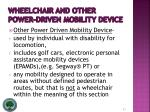 wheelchair and other power driven mobility device21
