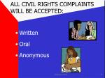 all civil rights complaints will be accepted