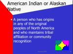 american indian or alaskan native