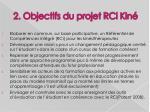 2 objectifs du projet rci kin