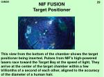 nif fusion target positioner