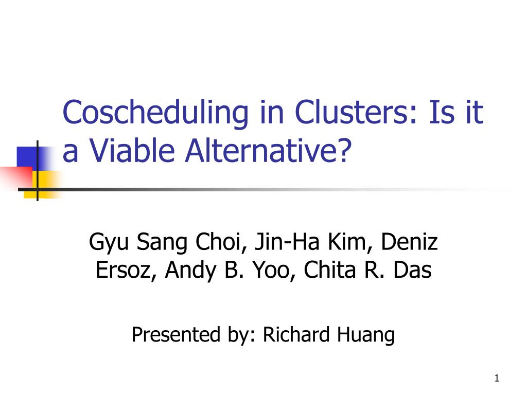coscheduling in clusters is it a viable alternative l.