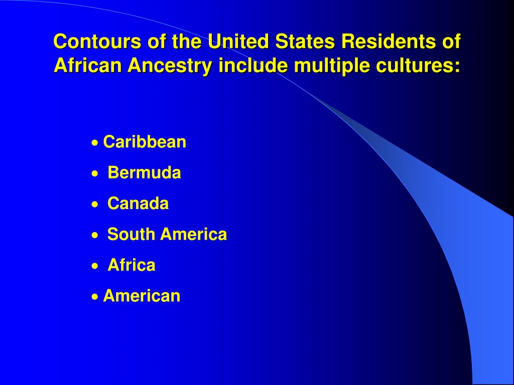 contours of the united states residents of african ancestry include multiple cultures l.
