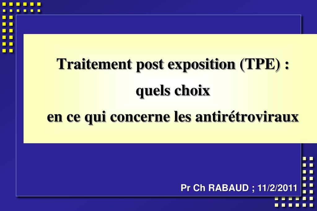 traitement post exposition tpe quels choix en ce qui concerne les antir troviraux l.