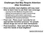 challenges that may require attention after enrollment
