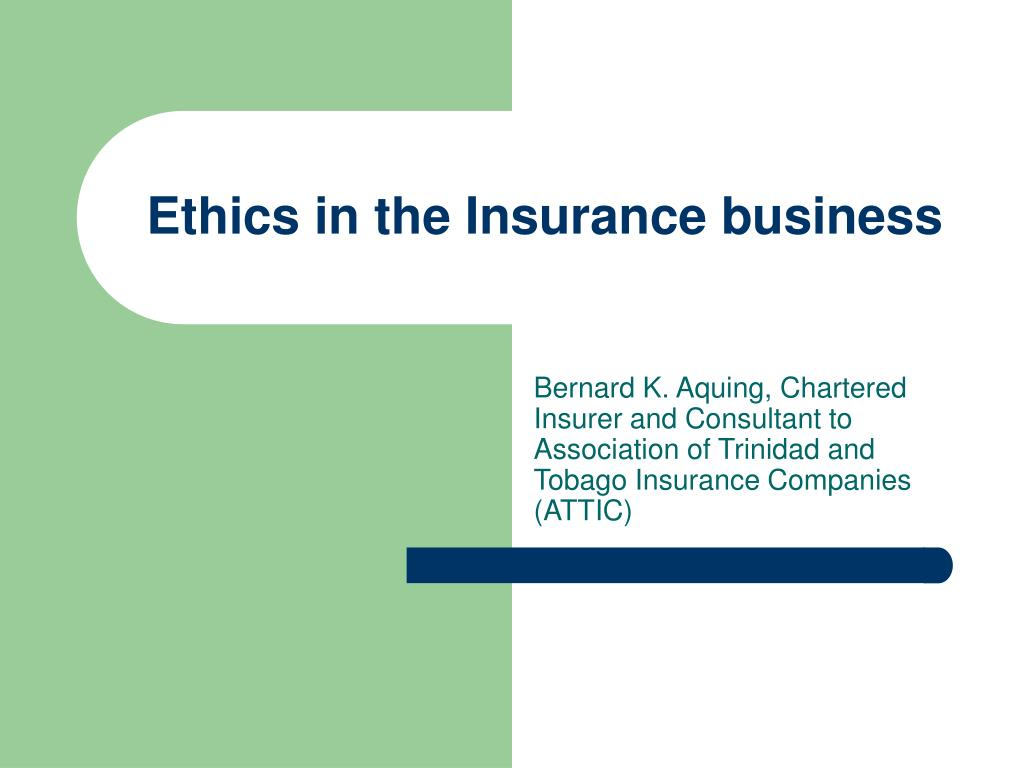 ethics in the insurance business l.